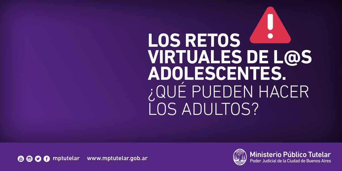"""Campaña: """"Los retos virtuales de los adolescentes. ¿Qué pueden hacer los adultos?"""""""