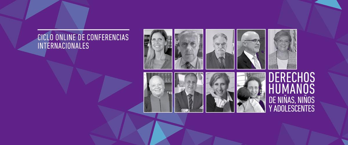 Ciclo online de Conferencias Internacionales sobre los Derechos Humanos de Niños, Niñas y Adolescentes