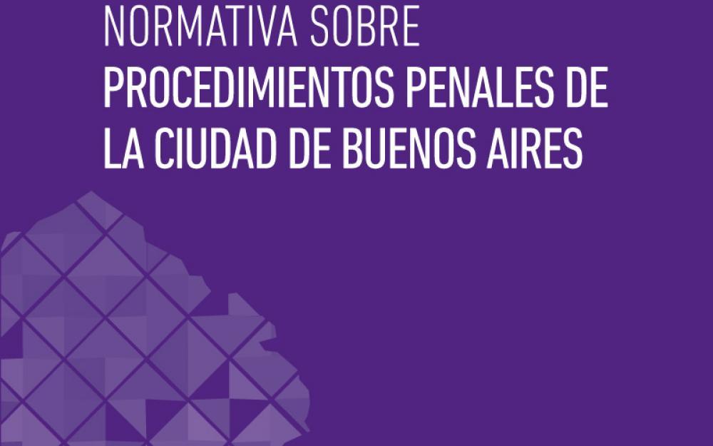 Normativa sobre procedimientos penales de la Ciudad de Buenos Aires